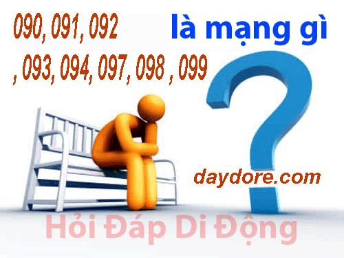 090 la mang gi - Đầu số điện thoại 090, 091, 092, 093, 094, 097, 098, 099 là mạng gì ?