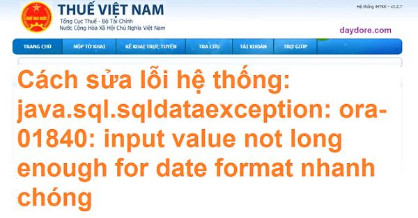 lỗi hệ thống: java.sql.sqldataexception: ora-01840