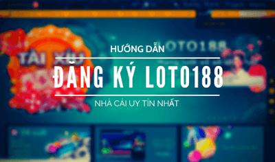 dang ky loto188 loto188.com .vn  - [Giải đáp thắc mắc] Nhà cái loto188 có uy tín không ?